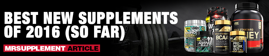 Best New Supplements of 2016 (So Far) - MrSupplement Article