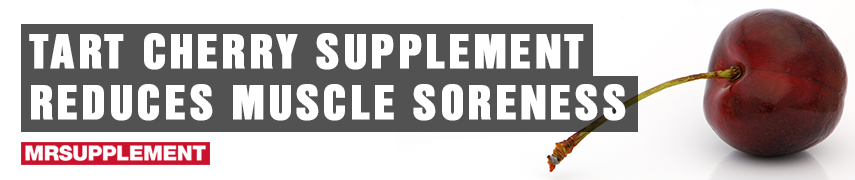 Tart Cherry Supplement Reduces Muscle Soreness