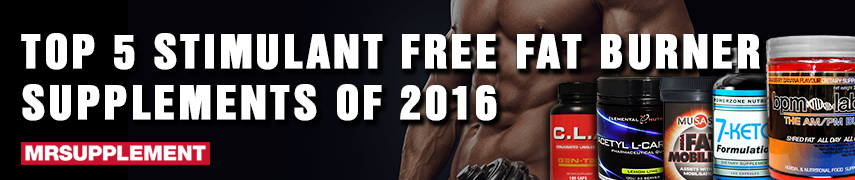 Top 5 Stimulant Free Fat Burner Supplements of 2016