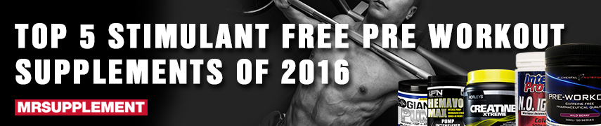 Top 5 Stimulant Free Pre Workout Supplements of 2016