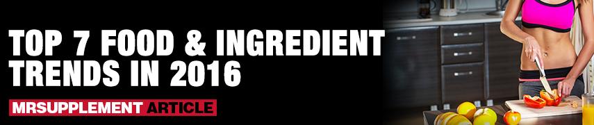 Top 7 Food & Ingredient Trends in 2016