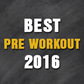 Top 10 Best Pre Workout Supplements 2016