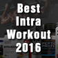 Best Intra Workout 2016