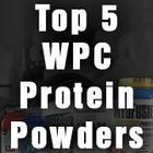 Top 5 Best WPC Protein Powders of 2016