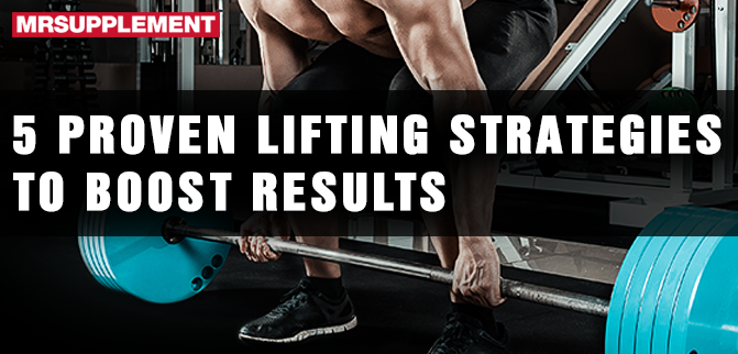5 Lifting Strategies to Boost Gains!