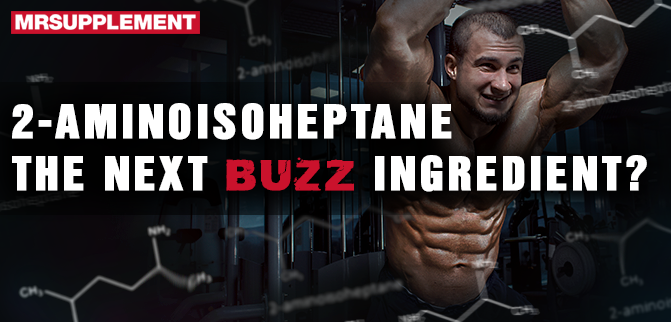 2-Aminoisoheptane - The Next Buzz Ingredient?