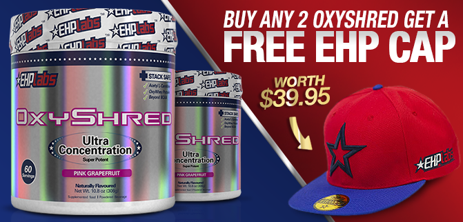 EHP Oxyshred -  Buy 2 & Get a FREE Cap