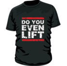 Mr Supplement Do You Even Lift Workout Shirt